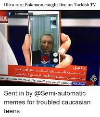 Turkish Meme - ultra rare pokemon caught live on turkish tv f ajmubasher rao
