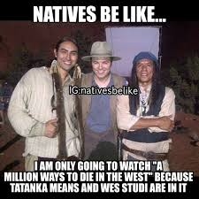 Native Memes - native humor natives be like or do they 14 funny pictures