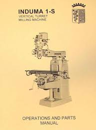 induma 1 s vertical turret milling machine parts manual ozark