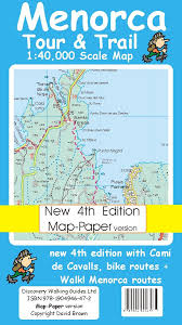Menorca Spain Map by Menorca Tour And Trail Map 4th Edition Map Paper Version Tour