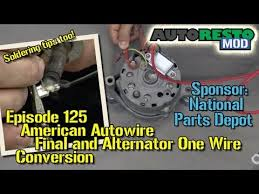 american autowire final and alternator one wire conversion episode