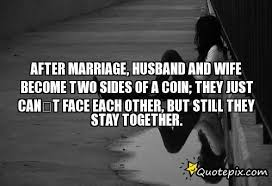 after marriage quotes after marriage husband and become two sides of a coin they