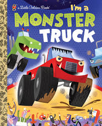 golden trucks i u0027m a monster truck little golden book dennis r shealy bob