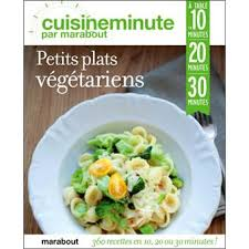 collection marabout cuisine cuisine minute petits plats vegetariens cuisineminute par