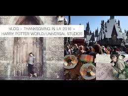 thanksgiving in la 2016 harry potter world universal studios l