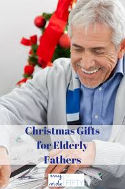 gifts for elderly fathers christmas gifts father and gift