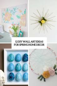 12 diy wall art ideas for spring home décor shelterness