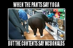 Yoga Meme - the best yoga pants memes memedroid