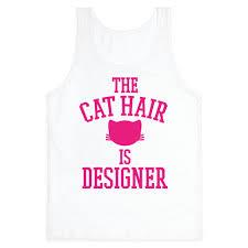 designer tank tops the cat hair is designer tank tops human