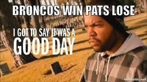 Broncos Losing Meme - 22 meme internet broncos win pats lose i got to say it was a