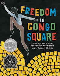 Barnes Noble Boston Freedom In Congo Square By Carole Boston Weatherford R Gregory