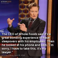 Whole Foods Meme - joke the ceo of whole foods said it s a great bonding conan o
