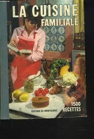 editeur livre cuisine la cuisine familiale 1500 recettes par mariette editions de