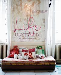 Home Interior Design Books Pdf Life Unstyled How To Embrace Imperfection And Create A Home You