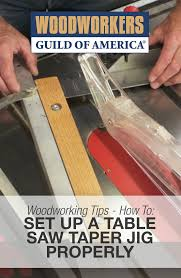 setting up a table saw taper jig properly table saw as and tables