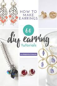 how to make earrings 60 diy earrings diy earrings jewelry