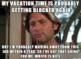 Moving Away Meme - it s been a year since i last took time off meme on imgur