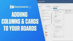 teamwork projects adding columns and cards to your boards