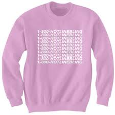1 800 hotline bling sweatshirt from cotton they