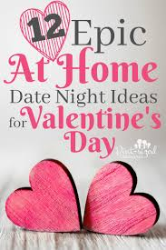 valentines day ideas for 12 epic at home date ideas for s day pint sized