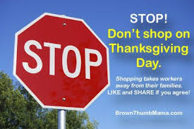 don t shop on thanksgiving day send a message to retailers that