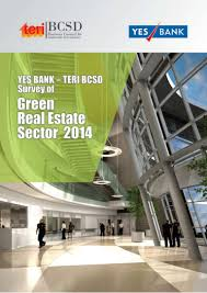 teri and yes bank survey of the green real estate sector 2014