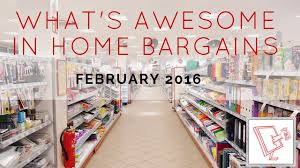 what u0027s awesome in home bargains february 2016 youtube