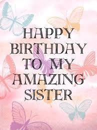 to my amazing sister birthday card birthday u0026 greeting cards