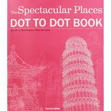 the spectacular places dot to dot book by patricia moffett brain