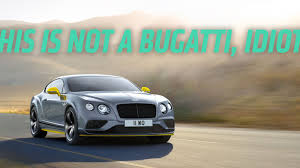 bentley volkswagen from one bugatti owner to all bentley owners sorry you u0027re poor