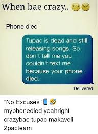 Phone Died Meme - when bae crazy phone died tupac is dead and still releasing songs sc