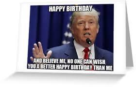 Donald Meme - donald trump happy birthday meme greeting cards by balzac redbubble