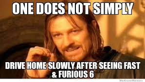 Fast Meme - after watching fast and furious 6 meme weknowmemes