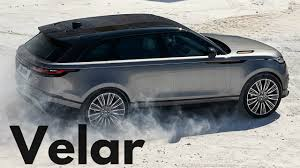 range rover land rover 2018 2018 range rover velar best off road luxury suv youtube