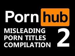 Pornhub Meme - misleading porn video titles 2 pornhub meme compilation youtube