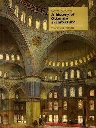A History Of Ottoman Architecture A History Of Ottoman Architecture Godfrey Goodwin Edition