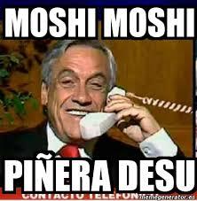 Moshi Moshi Meme - meme personalizado moshi moshi piñera desu 1546223