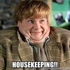 Housekeeping Meme - housekeeping tommyboy meme generator