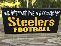 we interrupt this marriage for steelers football steelers fan