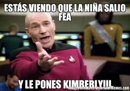 Kimberly Meme - estás viendo que la niña salio fea y le pones kimberly meme de