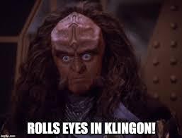 Rolls Eyes Meme - image tagged in gowron klingon eye roll imgflip