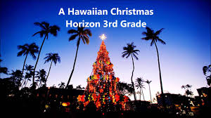 a hawaiian christmas horizon 3rd grade youtube