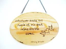 wedding quotes on wood wood burned emily bronte quote on a wooden sign newlywed