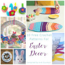 free crochet patterns for home decor blast 10 free crochet patterns for easter home decor