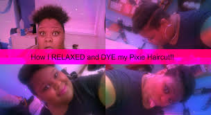 how i relaxed and dye my pixie haircut youtube
