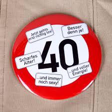 40 geburtstag spr che frau riesen button button verkehrsschild 40