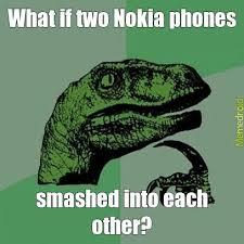 Nokia Phones Meme - oh shi meme by mwspartn memedroid