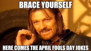 April Fools Day Meme - april fools day memes that will help you get through this tricky