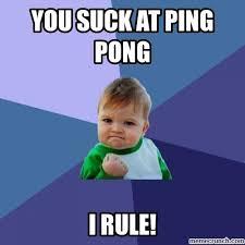 You Suck Memes - suck at ping pong