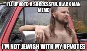 Successful Black Man Memes - i ll upvote successful black man meme funny memes pinterest